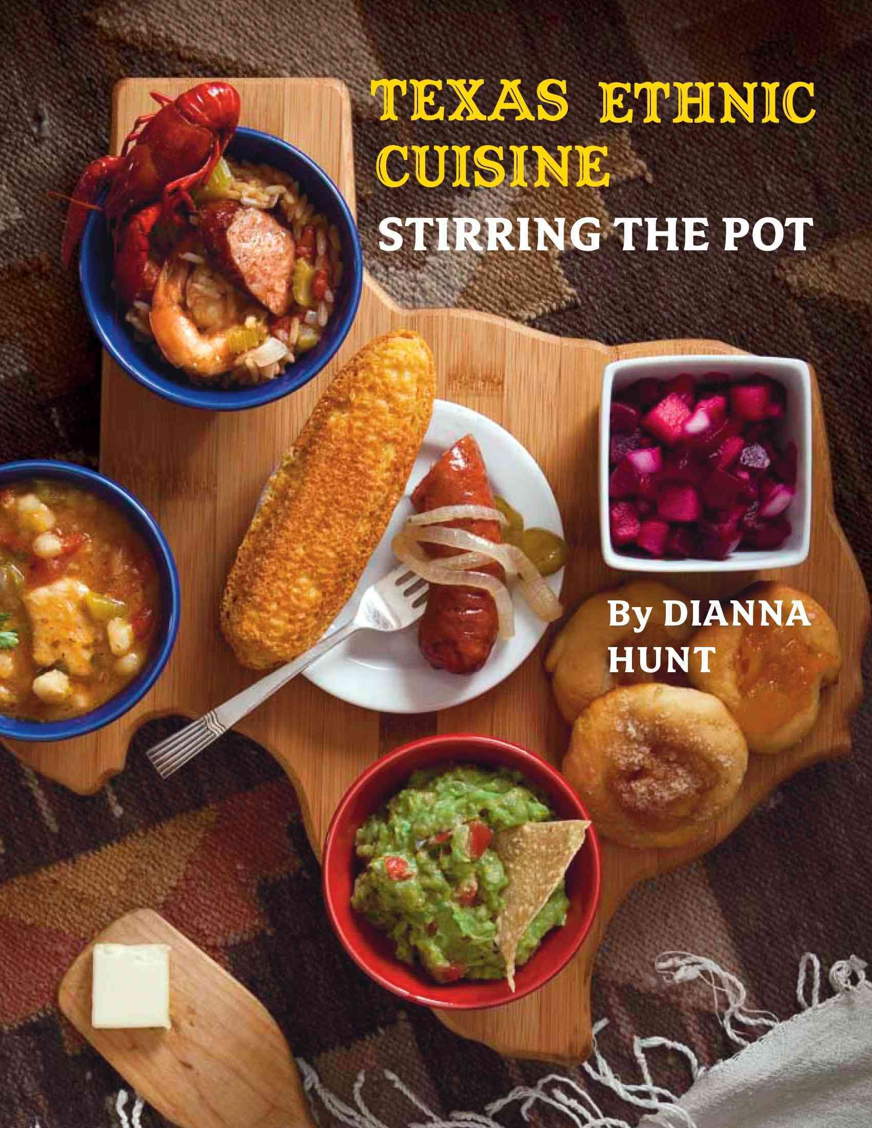 Texas Ethnic Cuisine By Hunt, Dianna/ Lauer, Ralph (PHT)/ Culbertson, Amy (EDT)
